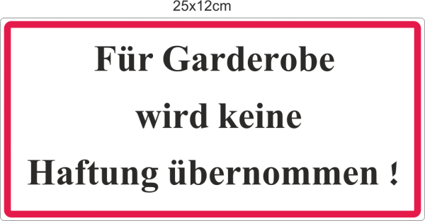 keine haftung f r ihre garderobe garderobenschild. Black Bedroom Furniture Sets. Home Design Ideas
